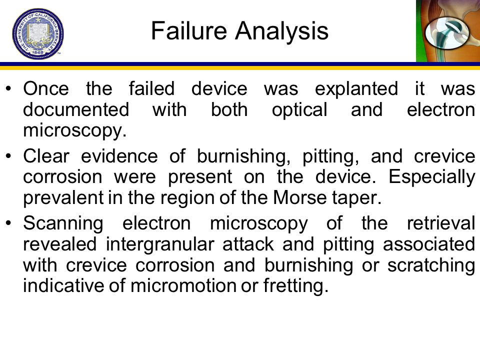 Failure Analysis Once the failed device was explanted it was documented with both optical and electron microscopy.