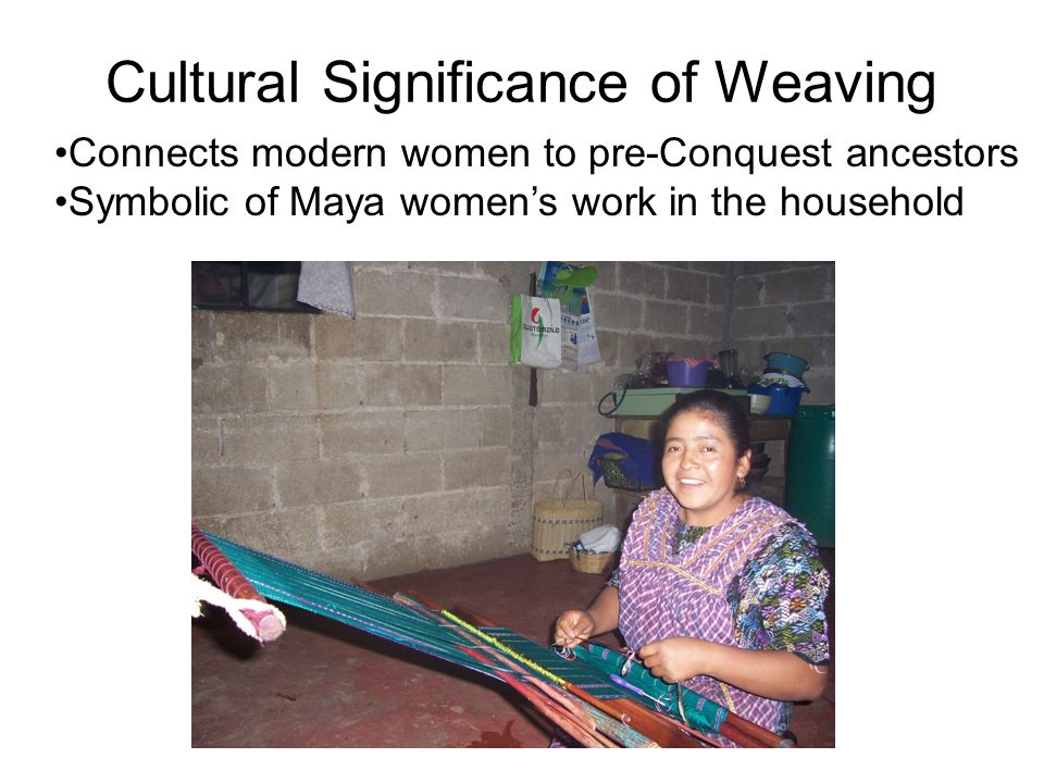 Cultural Significance of Weaving