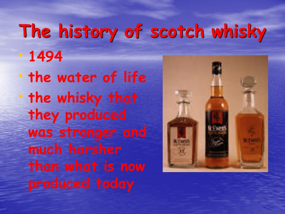 The history of scotch whisky