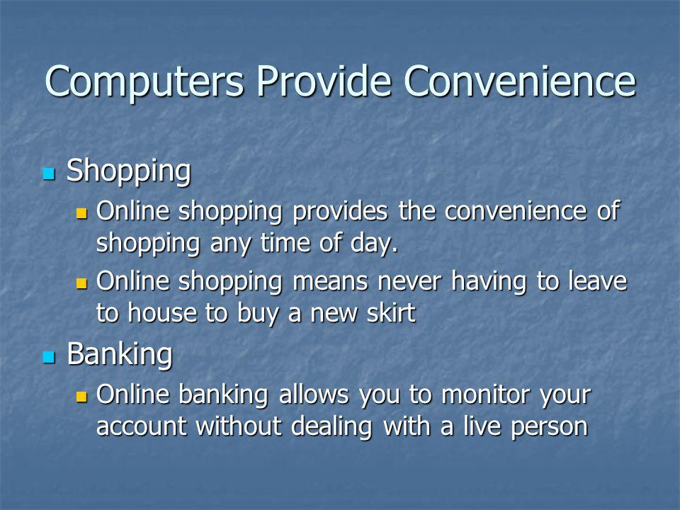 Computers Provide Convenience