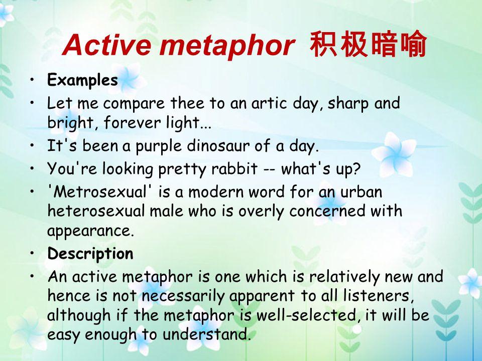 Active metaphor 积极暗喻 Examples