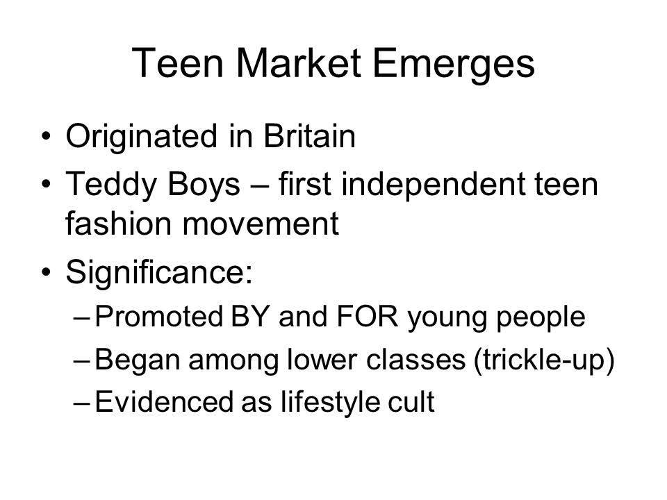 Teen Market Emerges Originated in Britain