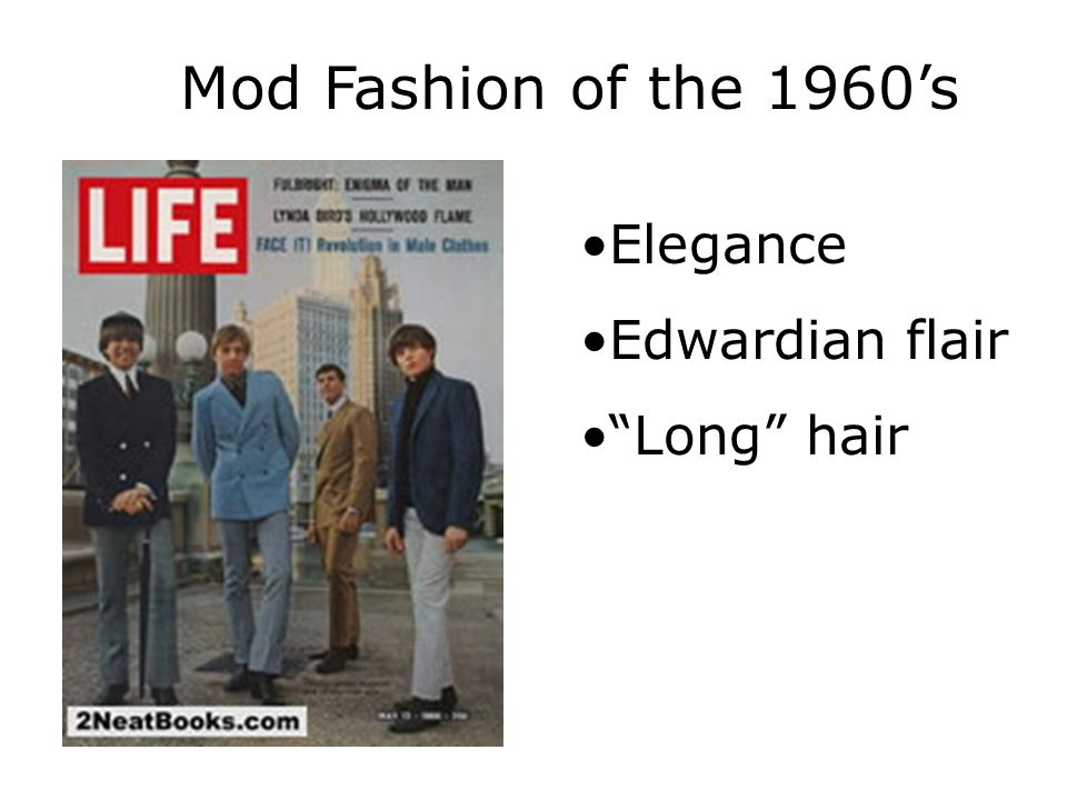 Mod Fashion of the 1960's Elegance Edwardian flair Long hair