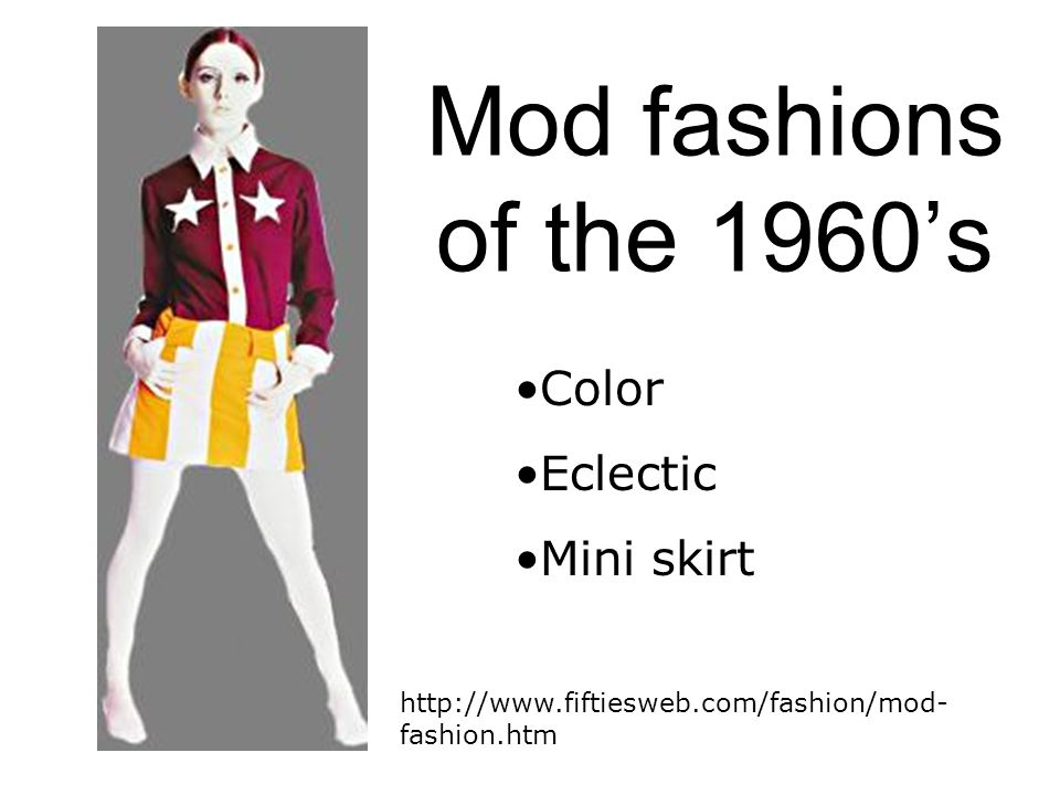 Mod fashions of the 1960's Color Eclectic Mini skirt