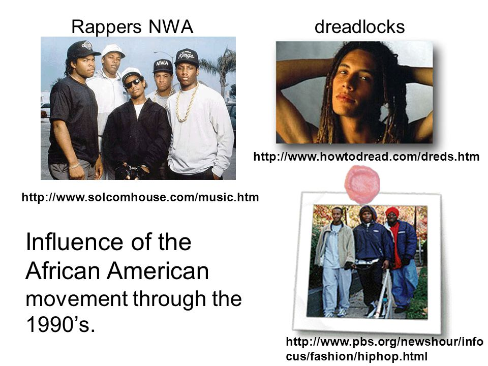 Influence of the African American movement through the 1990's.