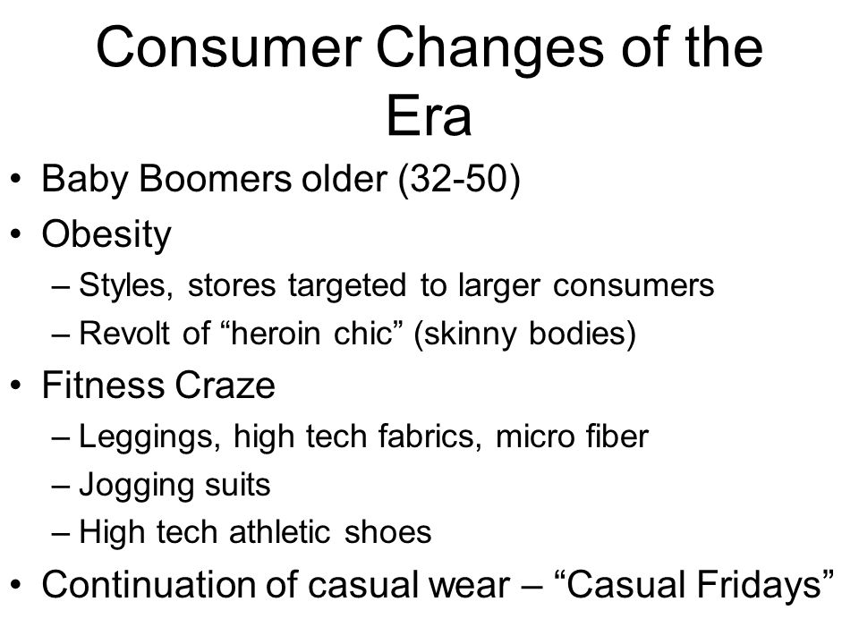 Consumer Changes of the Era