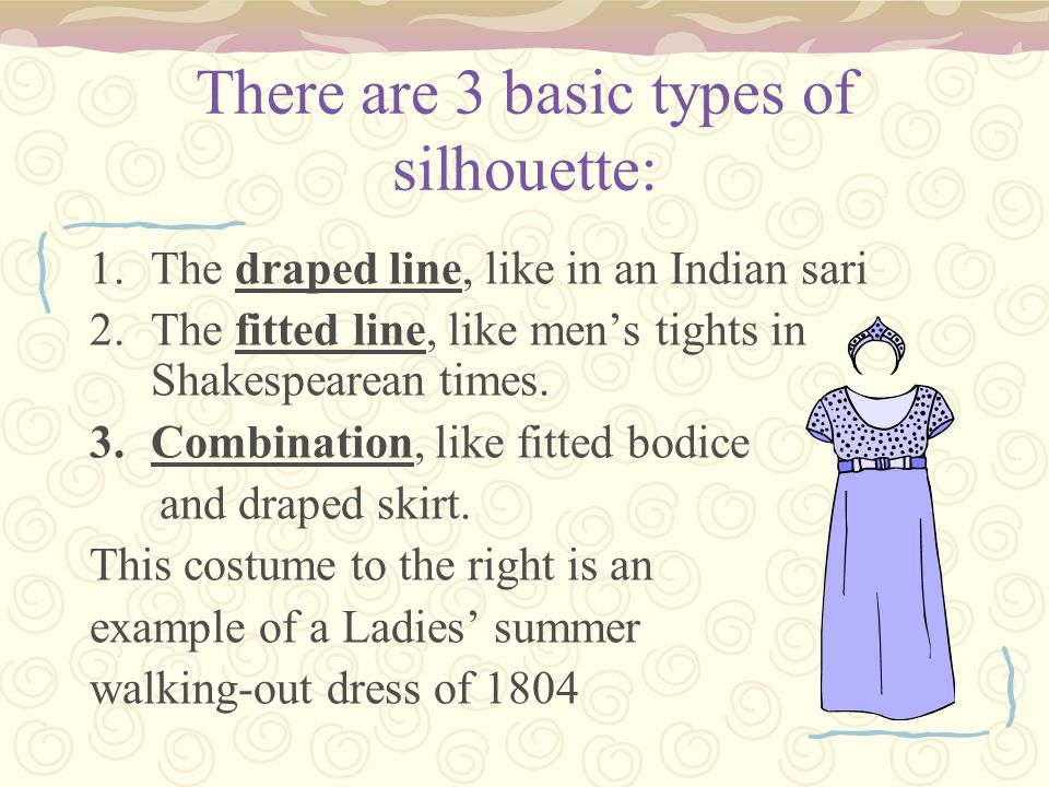 There are 3 basic types of silhouette: