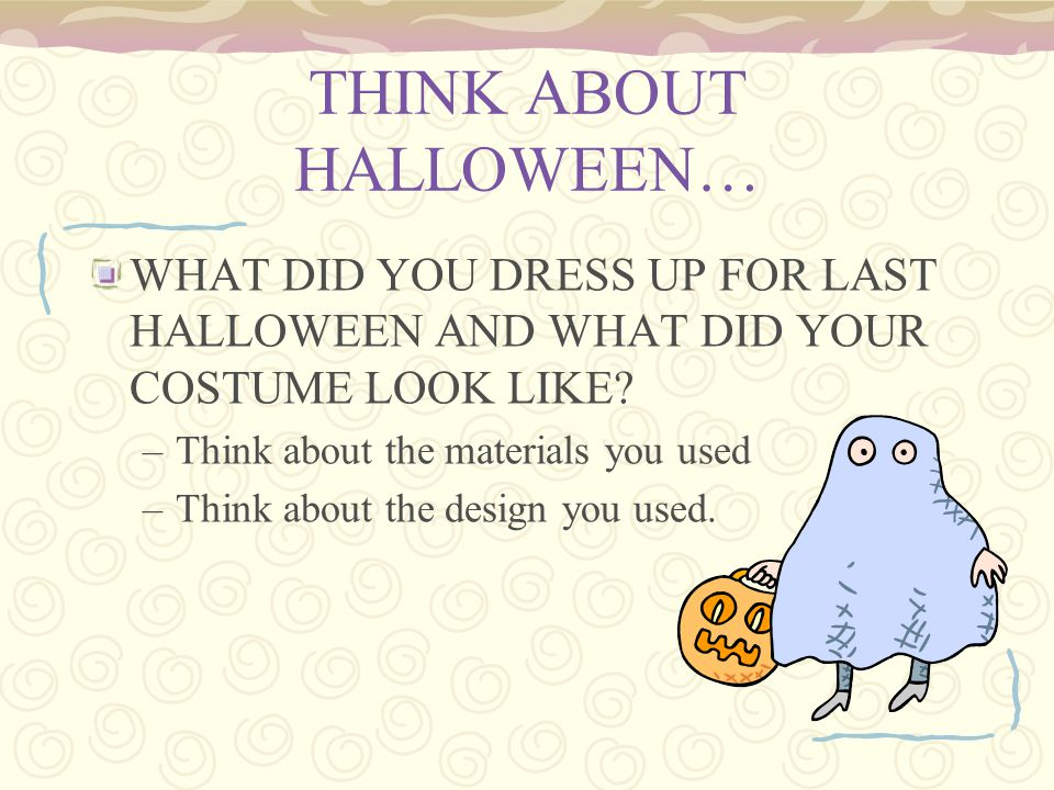 THINK ABOUT HALLOWEEN…