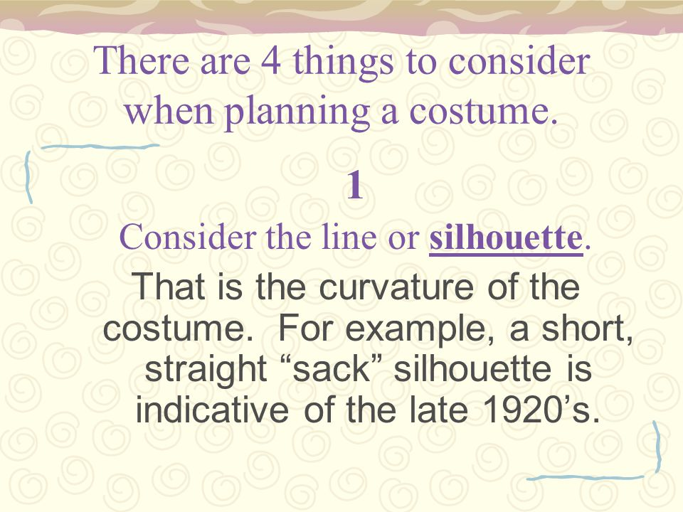 There are 4 things to consider when planning a costume.