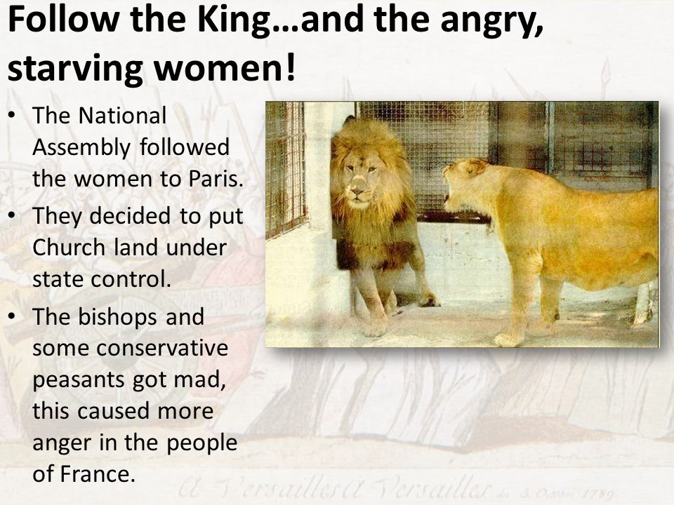 Follow the King…and the angry, starving women!