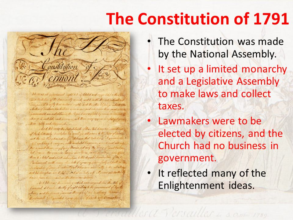 The Constitution of 1791 The Constitution was made by the National Assembly.