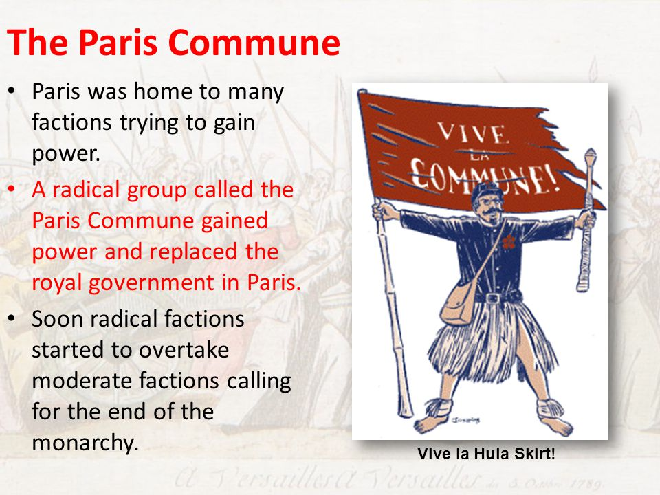 The Paris Commune Paris was home to many factions trying to gain power.