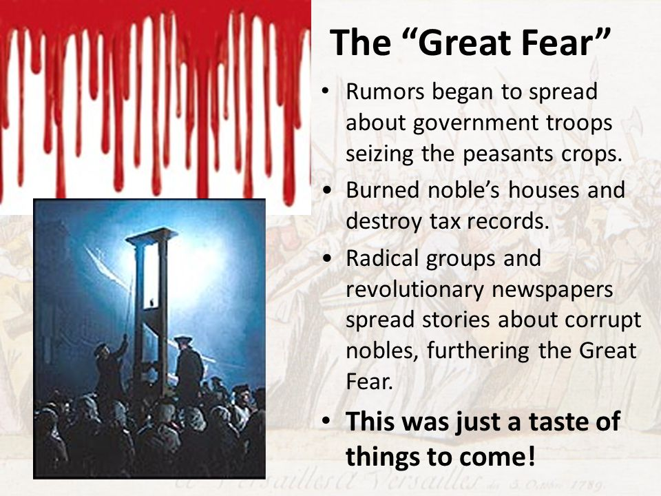The Great Fear This was just a taste of things to come!