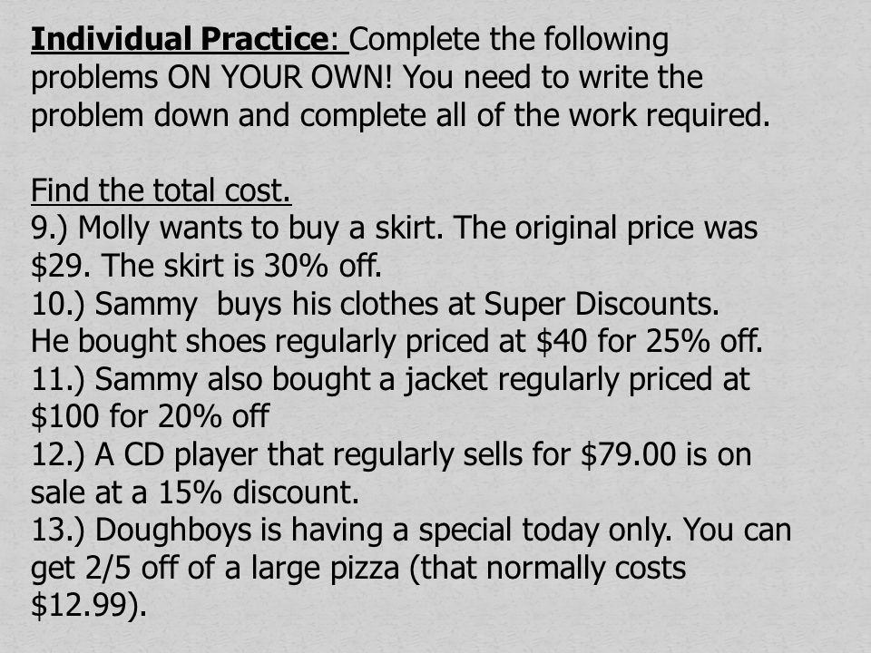 Individual Practice: Complete the following problems ON YOUR OWN