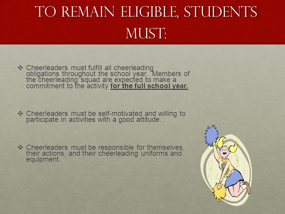 To Remain Eligible, Students Must: