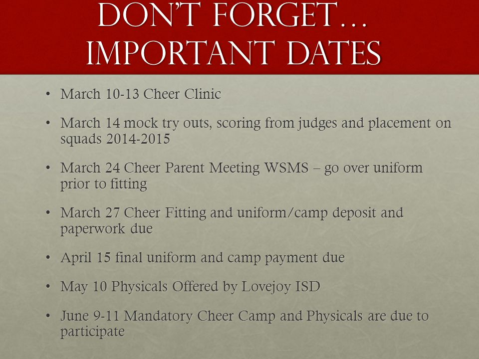Don't forget… IMPORTANT DATES