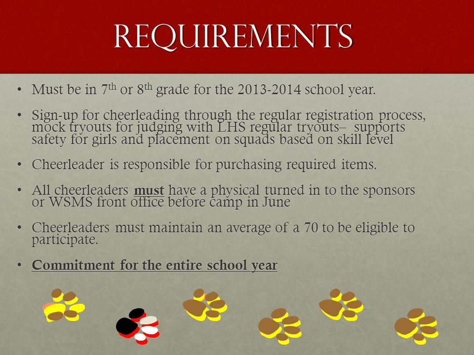 Requirements Must be in 7th or 8th grade for the 2013-2014 school year.