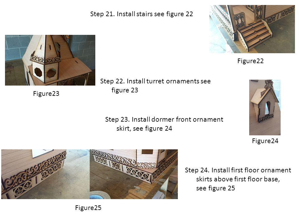Step 21. Install stairs see figure 22