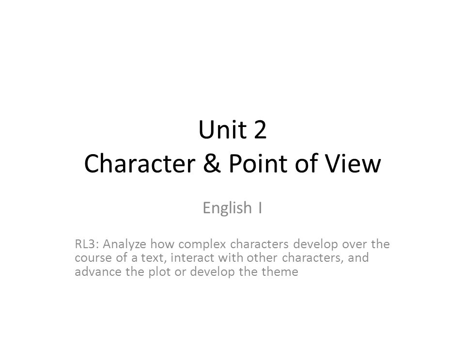 Unit 2 Character & Point of View