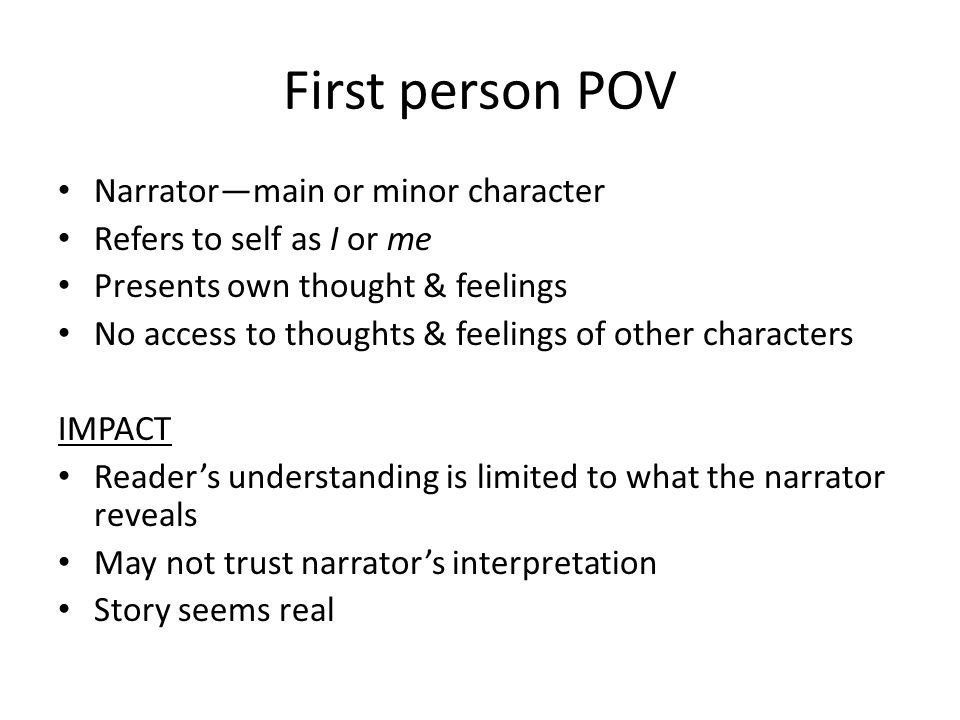 First person POV Narrator—main or minor character
