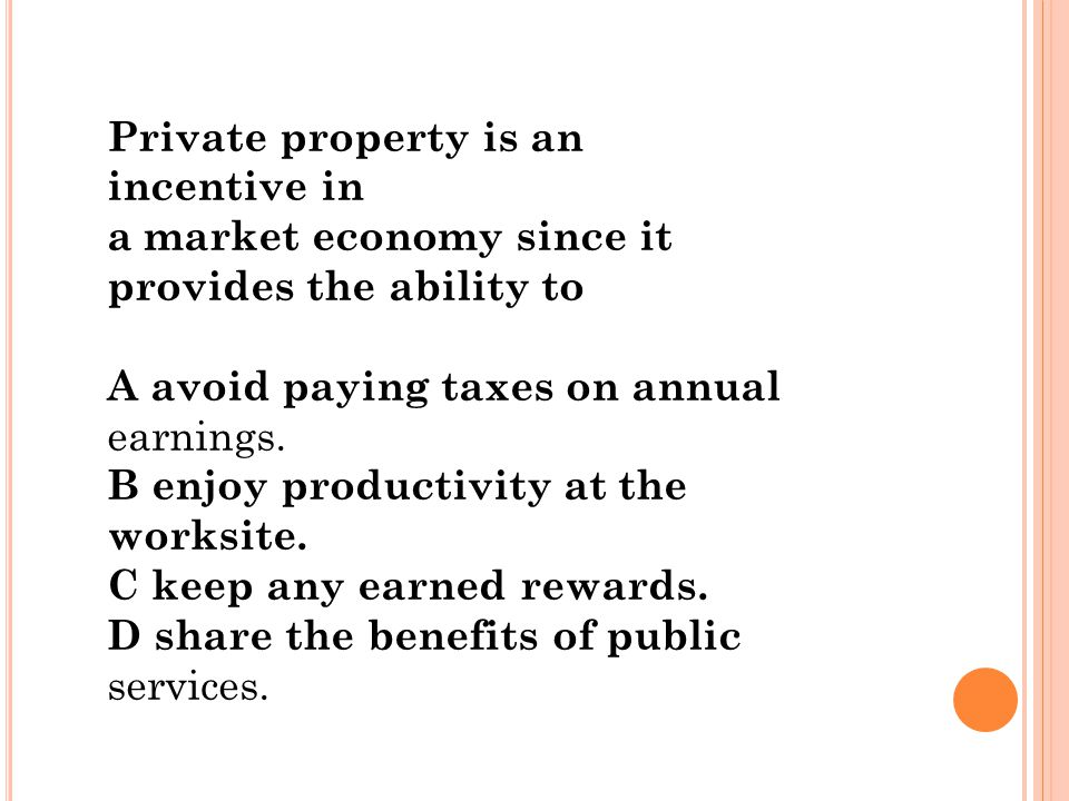 Private property is an incentive in