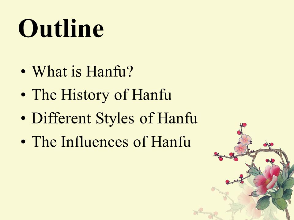 Outline What is Hanfu The History of Hanfu Different Styles of Hanfu