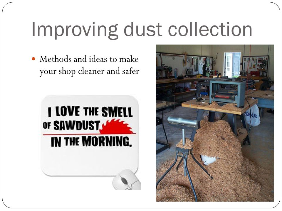 Improving dust collection