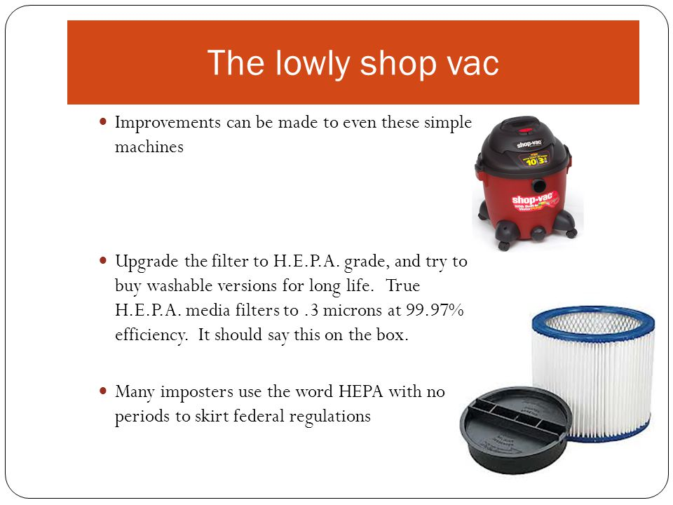 The lowly shop vac Improvements can be made to even these simple machines.