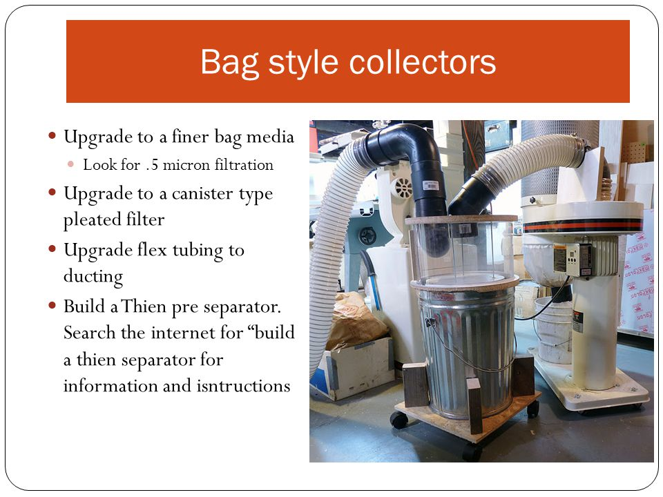 Bag style collectors Upgrade to a finer bag media
