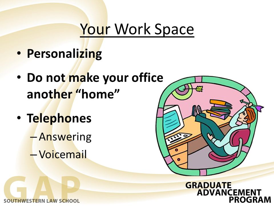Your Work Space Personalizing Do not make your office another home