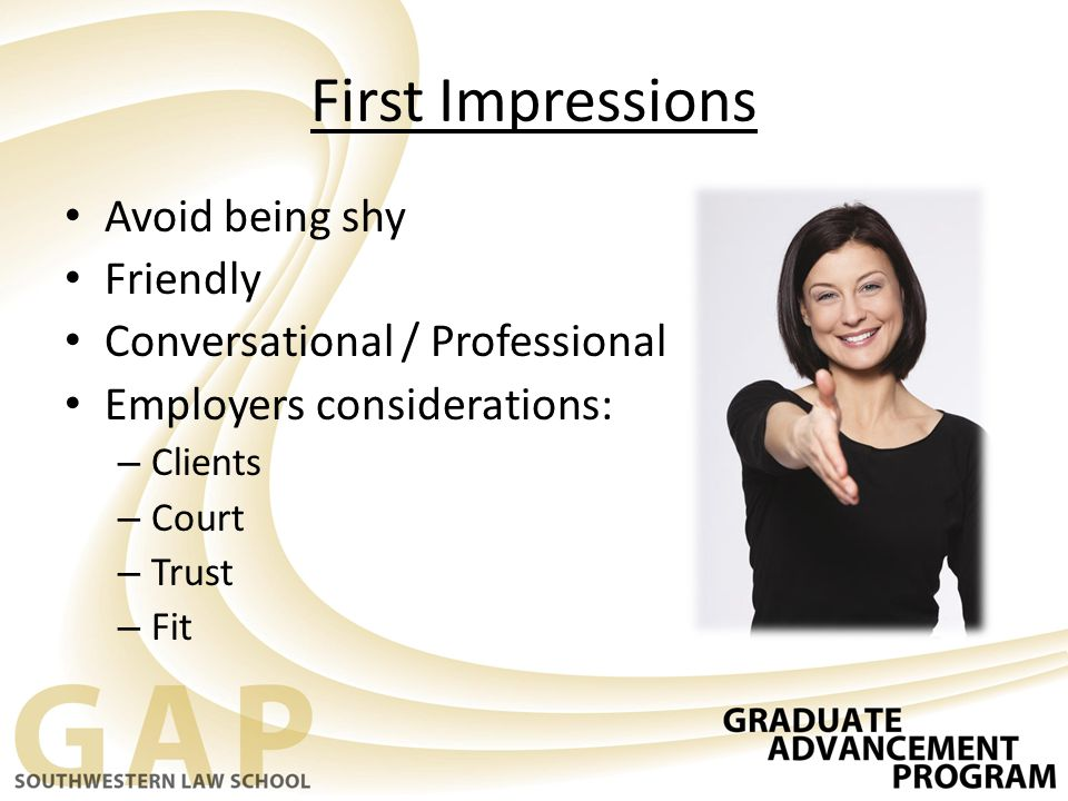 First Impressions Avoid being shy Friendly