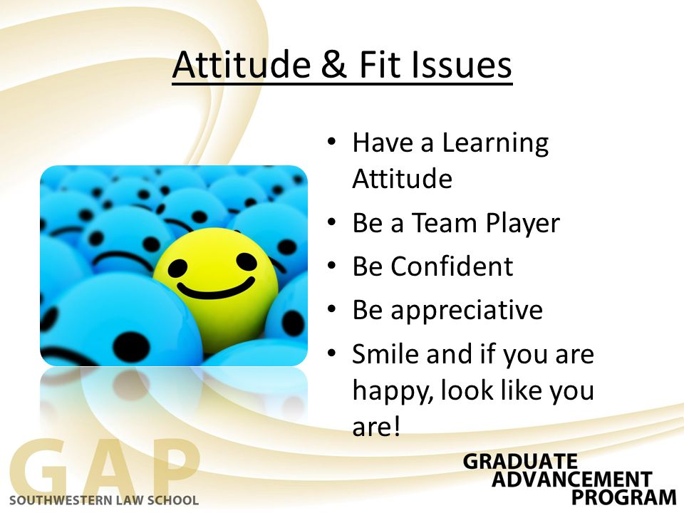 Attitude & Fit Issues Have a Learning Attitude Be a Team Player
