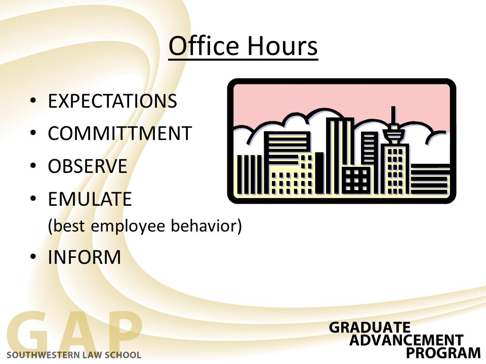 Office Hours EXPECTATIONS COMMITTMENT OBSERVE EMULATE