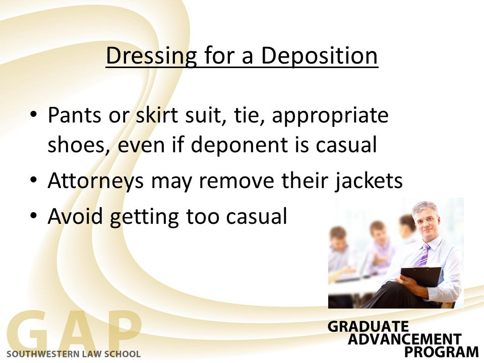 Dressing for a Deposition