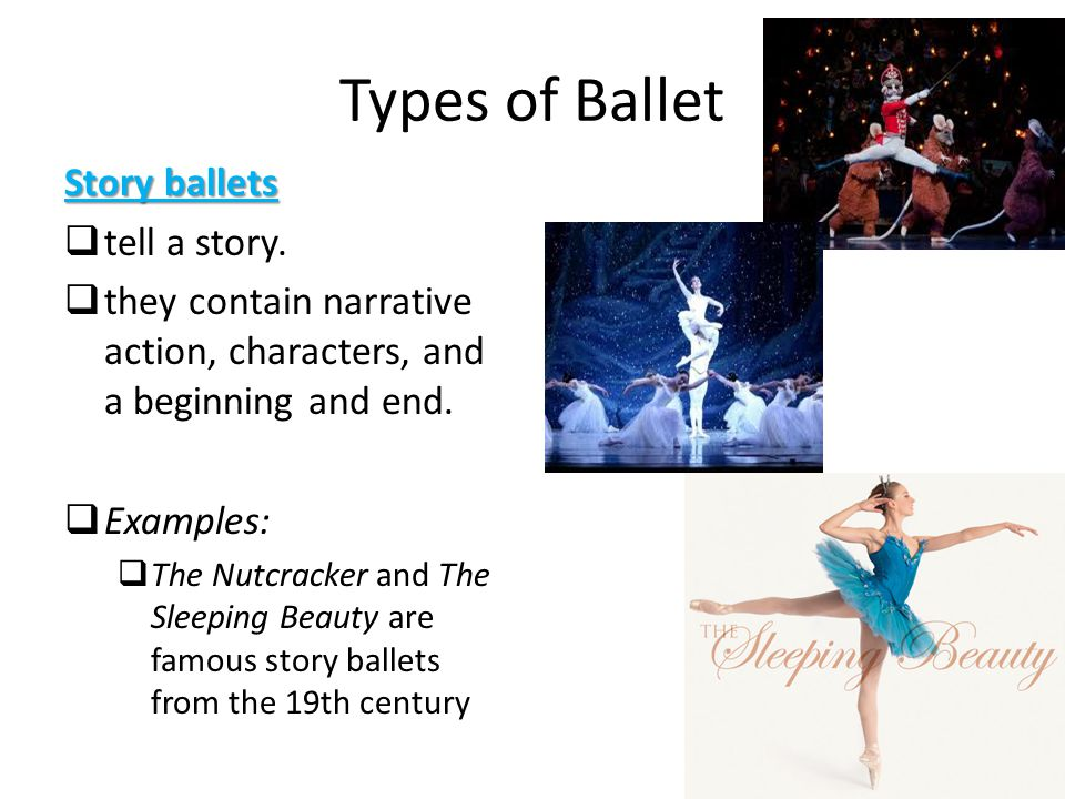 Types of Ballet Story ballets tell a story.