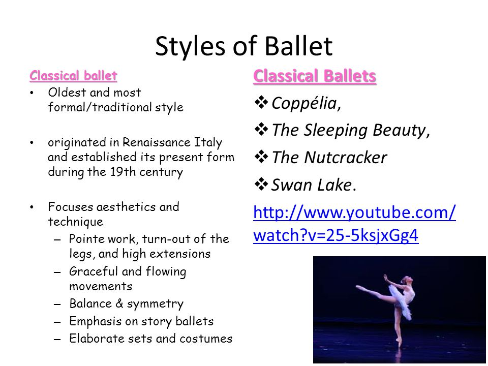 Styles of Ballet Classical Ballets Coppélia, The Sleeping Beauty,