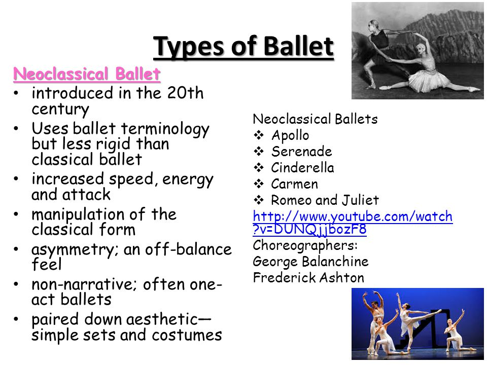 Types of Ballet Neoclassical Ballet introduced in the 20th century