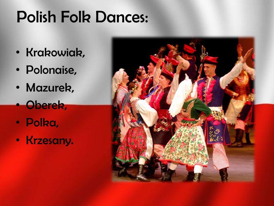Polish Folk Dances: Krakowiak, Polonaise, Mazurek, Oberek, Polka,