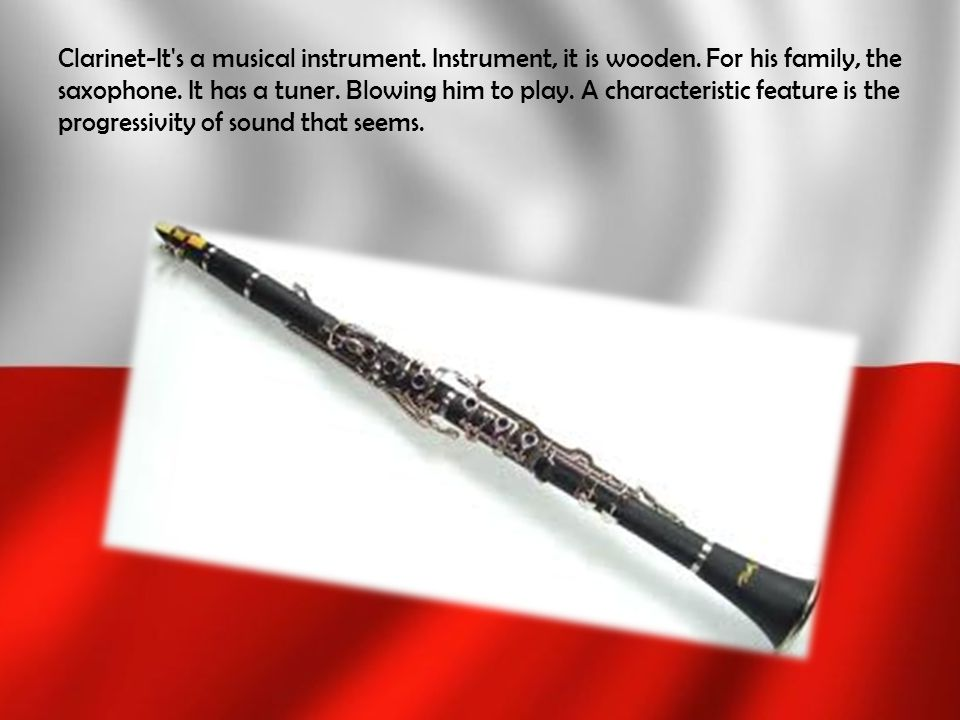 Clarinet-It s a musical instrument. Instrument, it is wooden