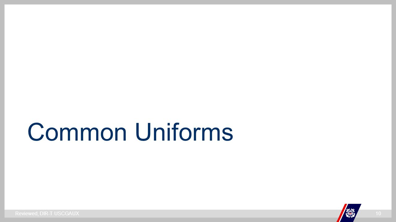 Common Uniforms Reviewed, DIR-T USCGAUX