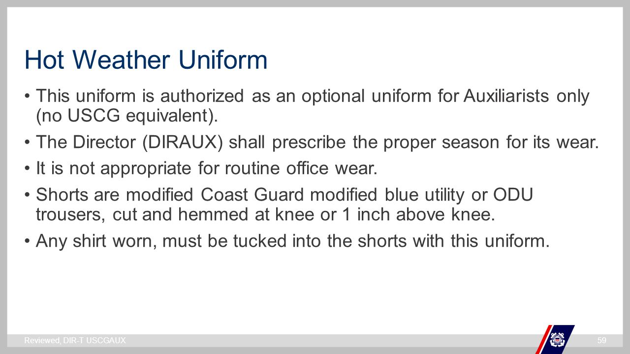 Hot Weather Uniform This uniform is authorized as an optional uniform for Auxiliarists only (no USCG equivalent).
