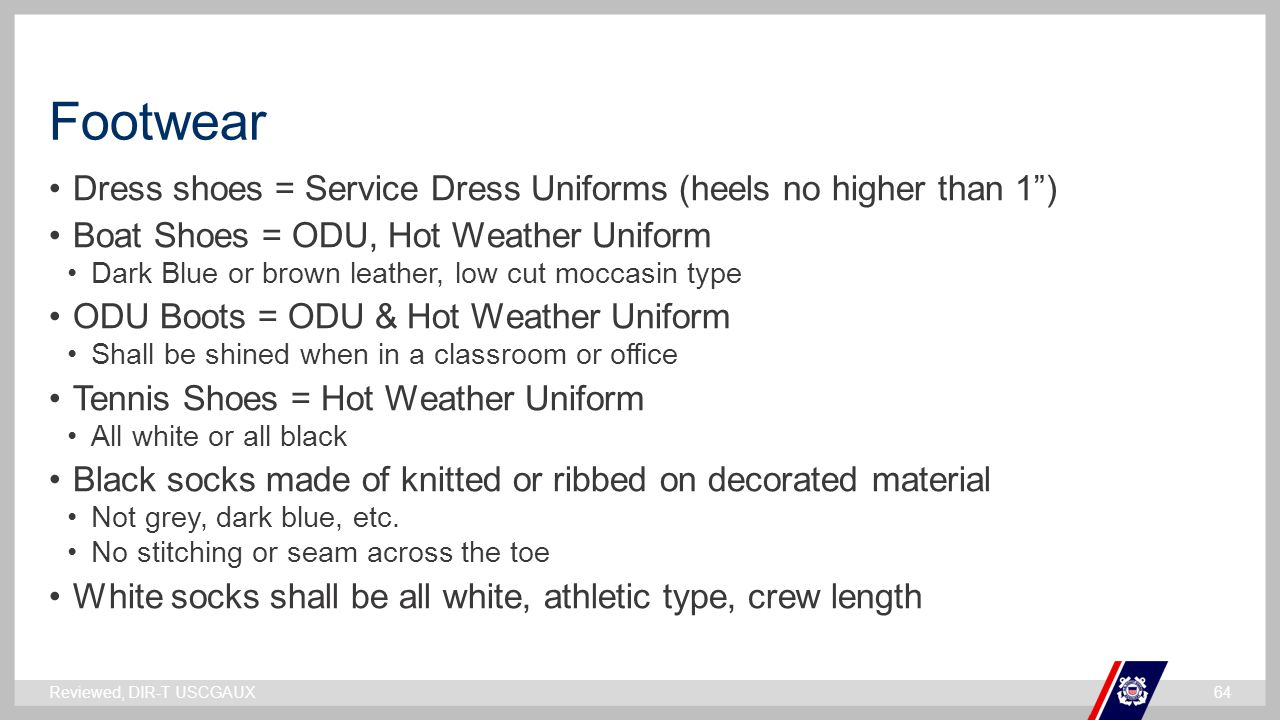 Footwear Dress shoes = Service Dress Uniforms (heels no higher than 1 ) Boat Shoes = ODU, Hot Weather Uniform.