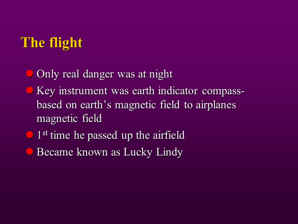 The flight Only real danger was at night