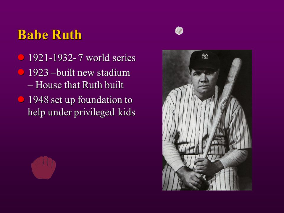 Babe Ruth 1921-1932- 7 world series