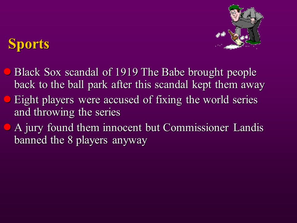 Sports Black Sox scandal of 1919 The Babe brought people back to the ball park after this scandal kept them away.