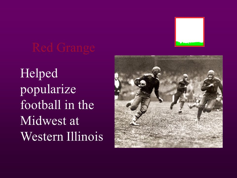 Helped popularize football in the Midwest at Western Illinois