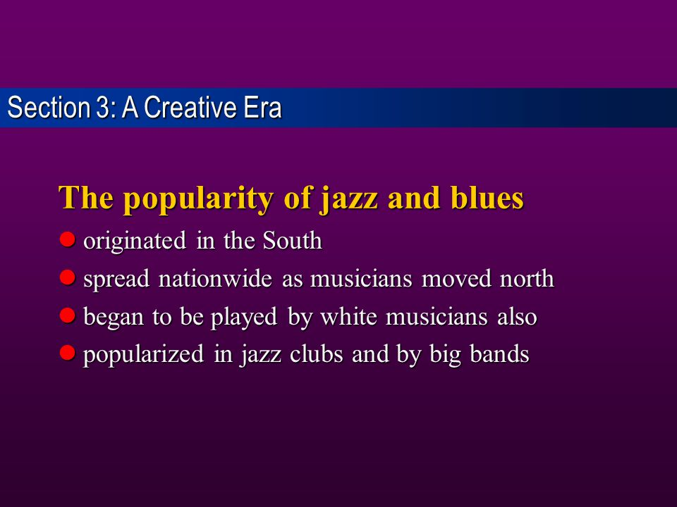 The popularity of jazz and blues