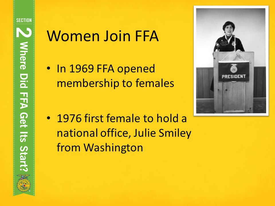 Women Join FFA In 1969 FFA opened membership to females
