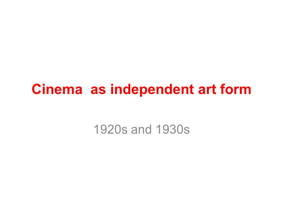 Cinema as independent art form