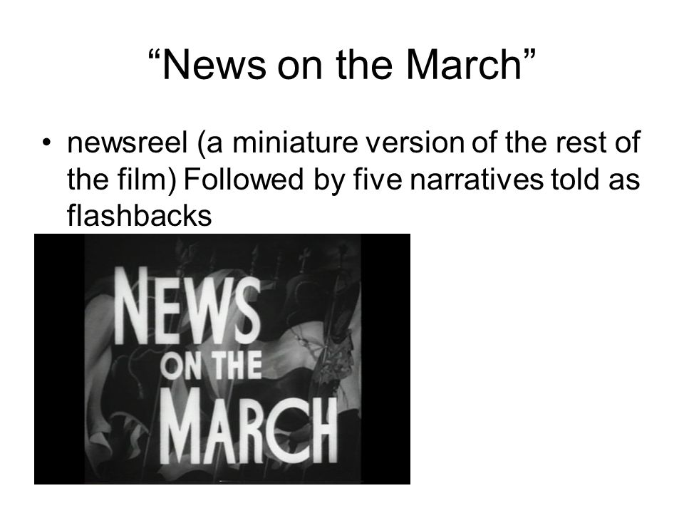 News on the March newsreel (a miniature version of the rest of the film) Followed by five narratives told as flashbacks.